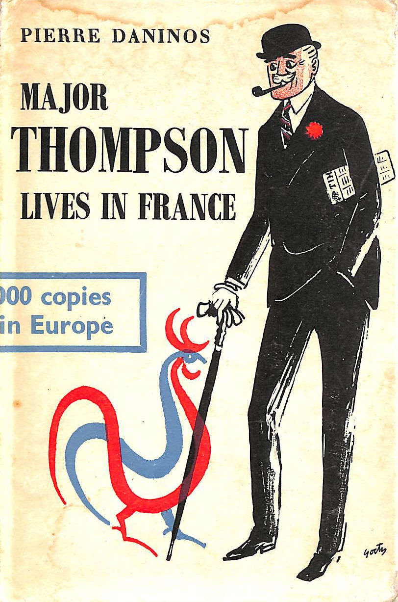 Image for MAJOR THOMPSON LIVES IN FRANCE AND DISCOVERS THE FRENCH.