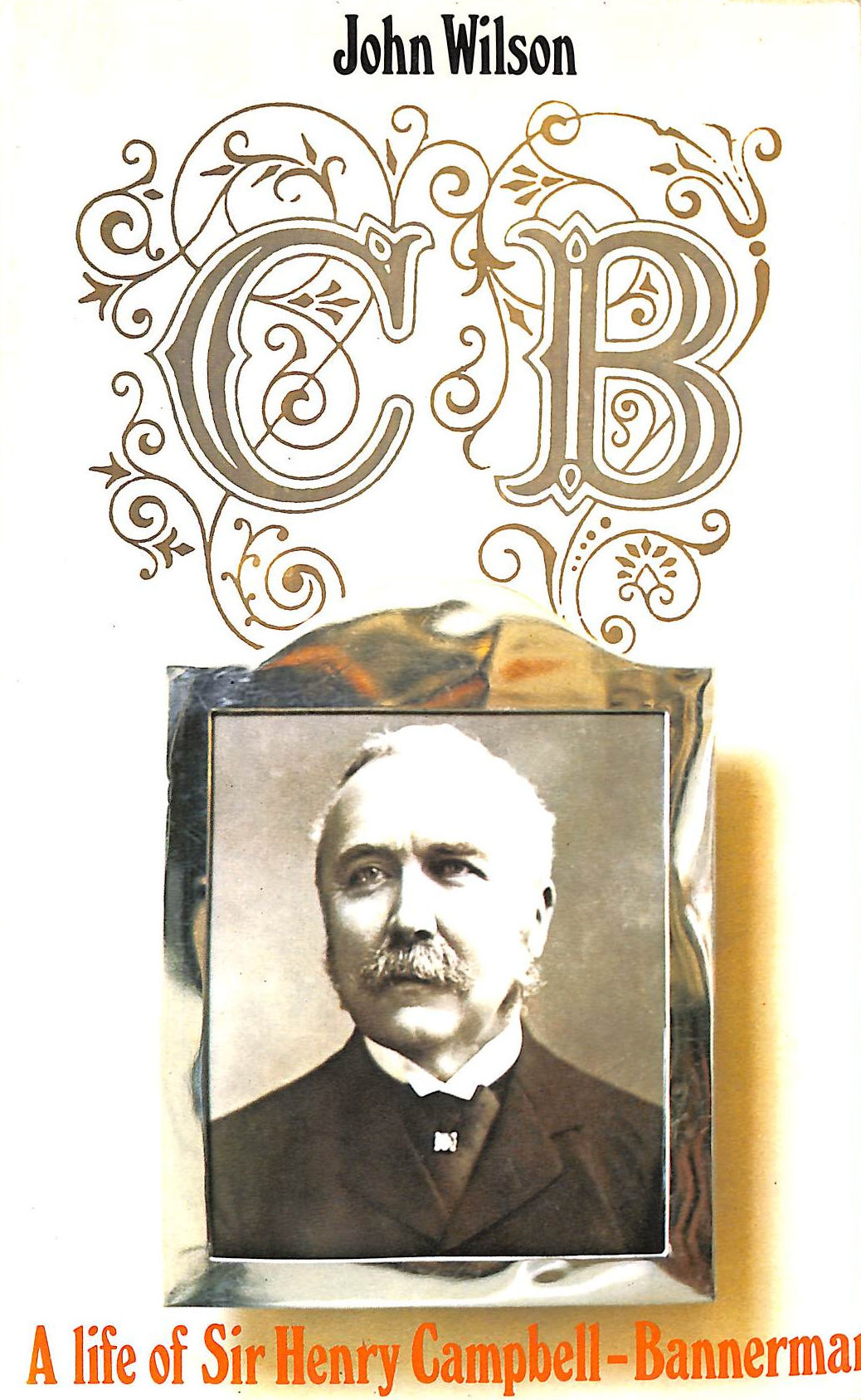 Image for C.B.: A Life of Sir Henry Campbell-Bannerman (Biography & Memoirs)