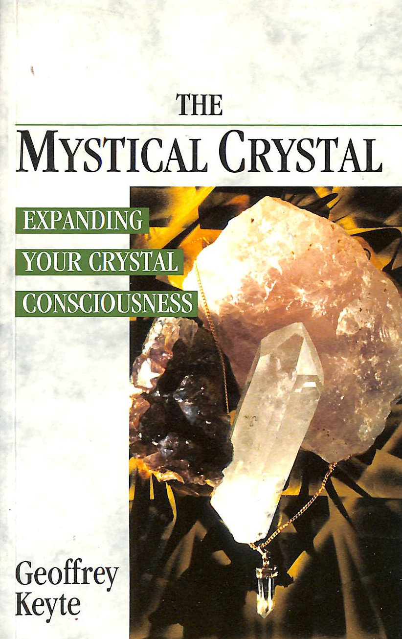 Image for The Mystical Crystal: Expanding Your Crystal Consciousness