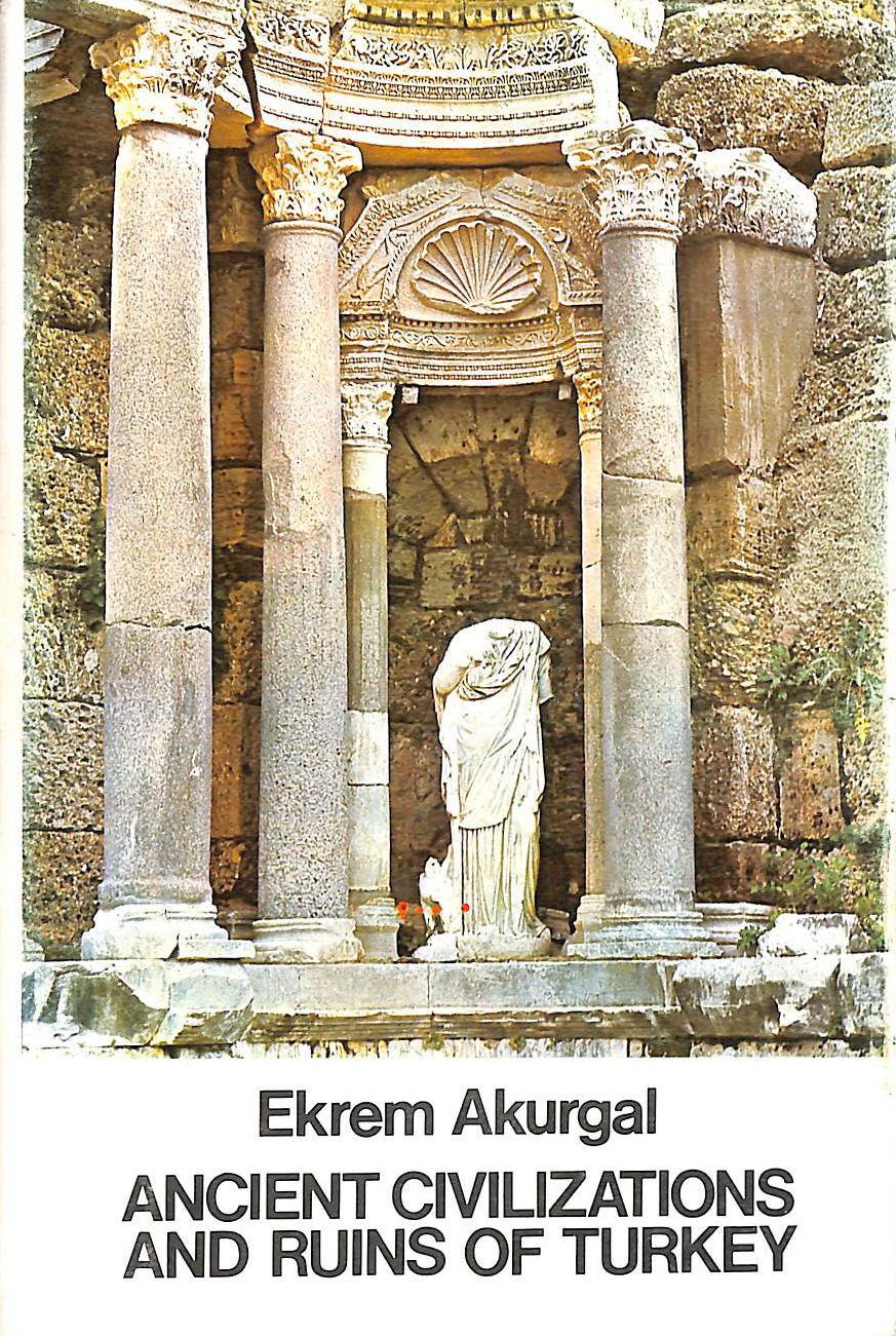 Image for Ancient civilisations and ruins of Turkey: From prehistoric times until the end of the Roman Empire