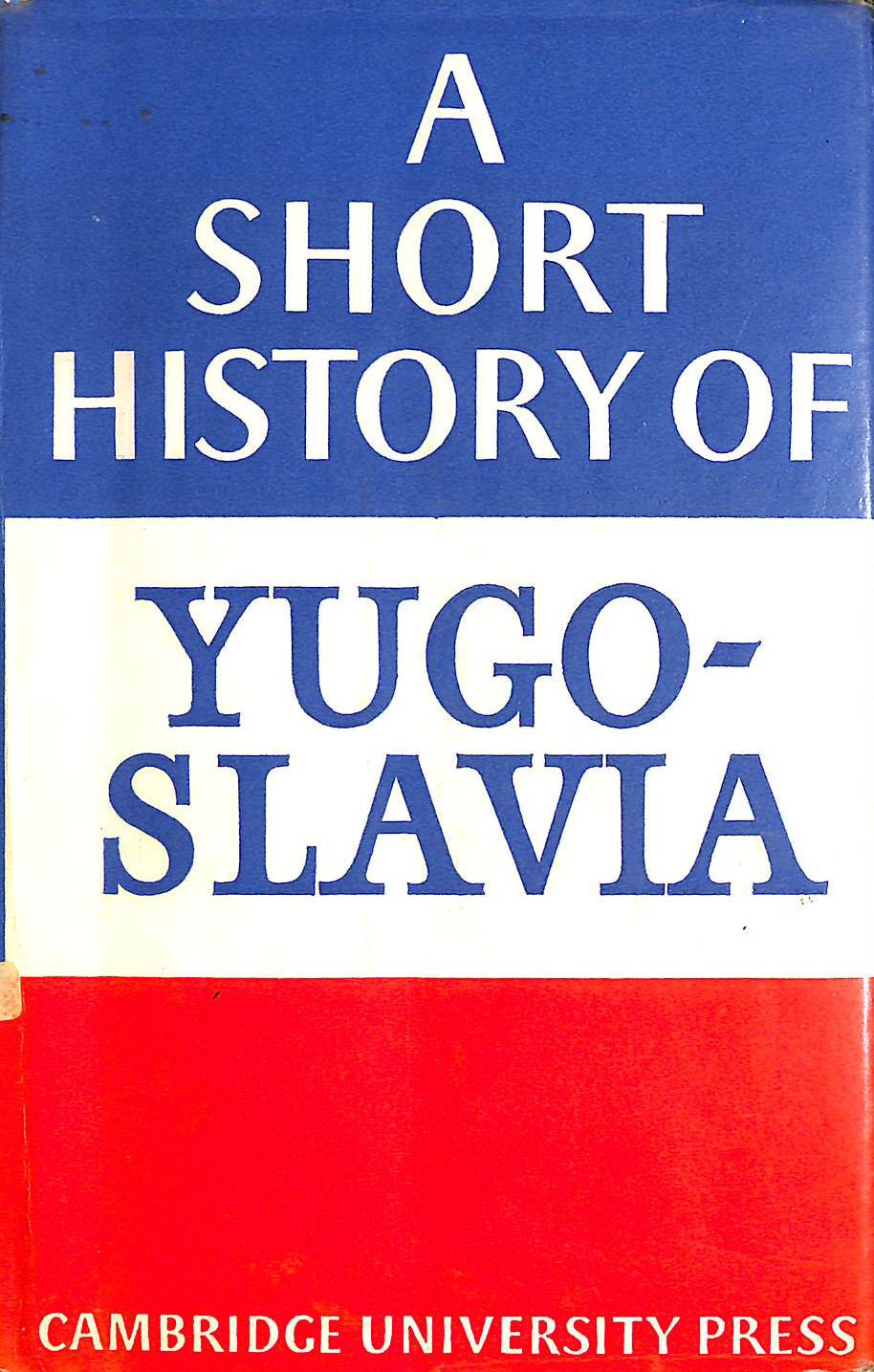 Image for A short history of Yugoslavia: From early times to 1966