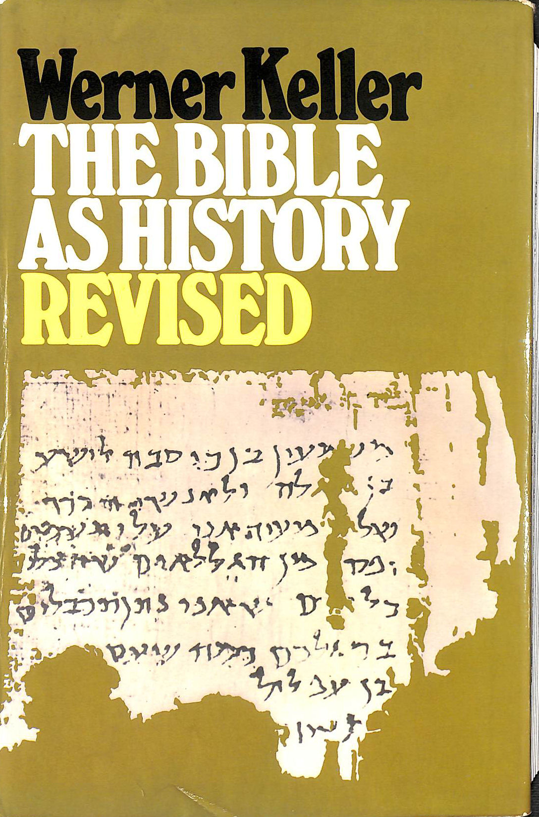 Image for THE BIBLE AS HISTORY, archaeology confirms the book of books