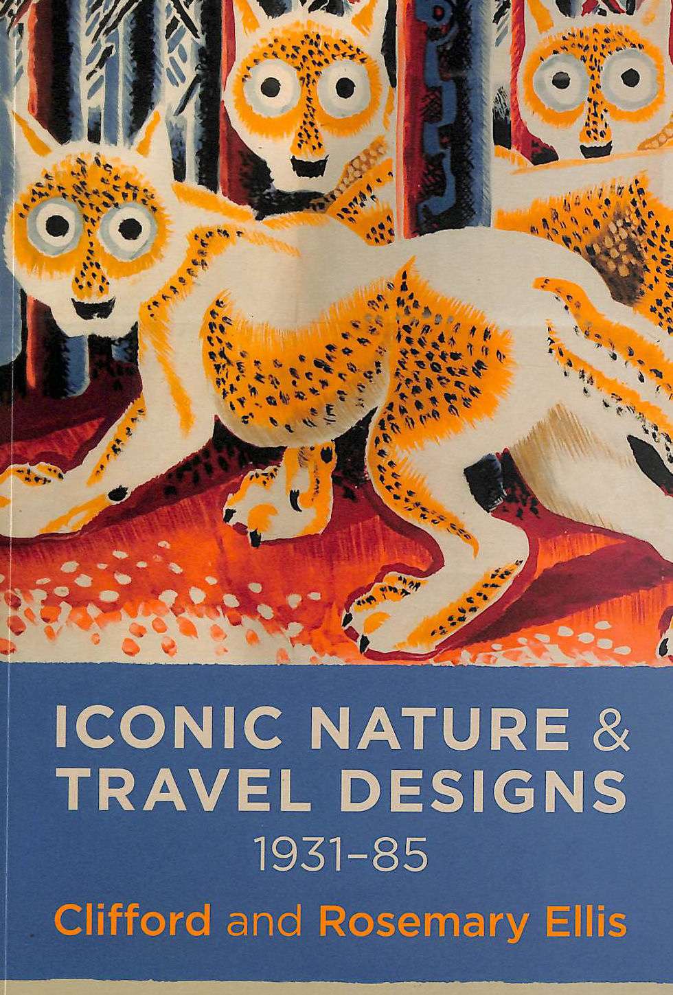 Image for Iconic Nature and Travel Designs 1931-85: Clifford and Rosemary Ellis
