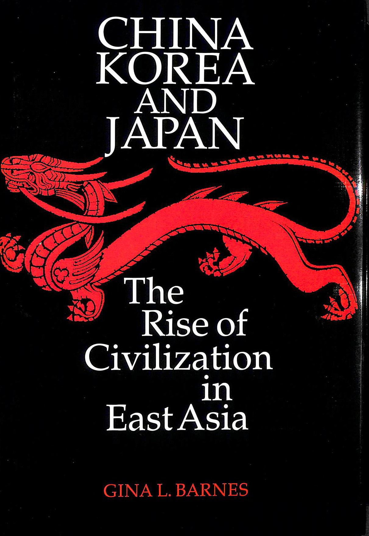 Image for China, Korea and Japan: Rise of Civilization in East Asia