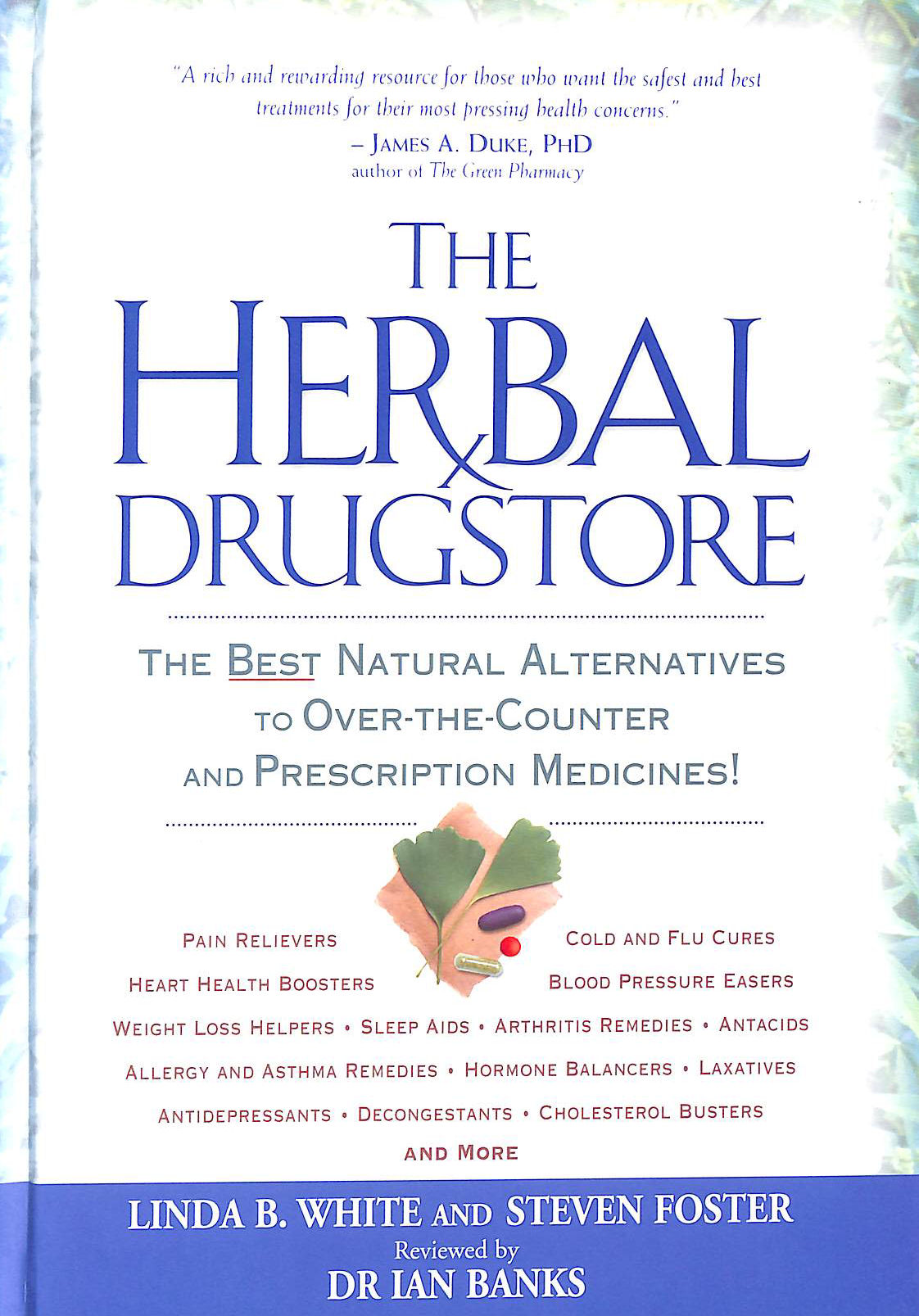 Image for The Herbal Drugstore. The Best Natural Alternatives to Over-The-Counter And Prescription Medicines.