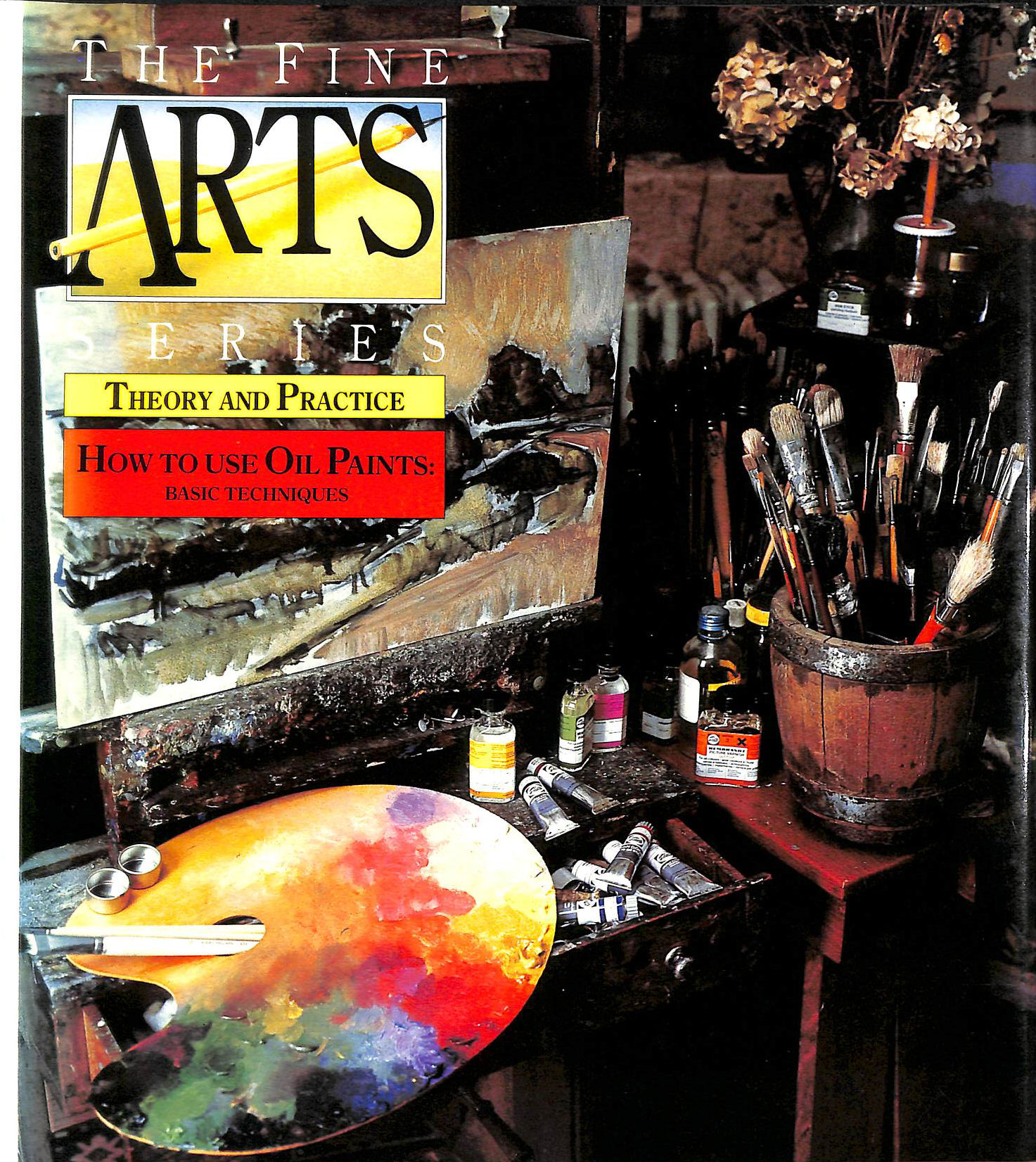 Image for Oil Painting: Basic Techniques (The fine arts series)