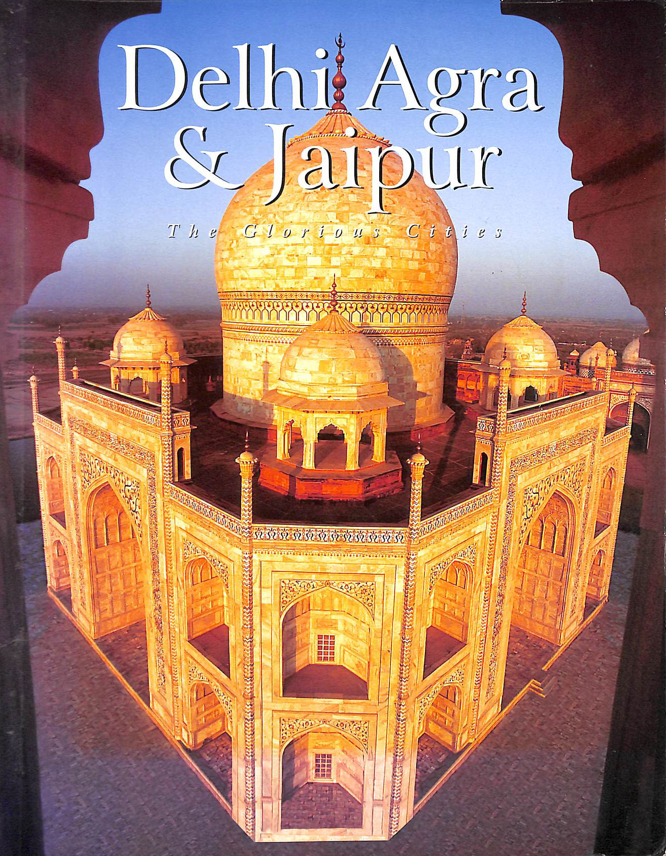 Image for Delhi Agra & Jaipur: The Glorious Cities