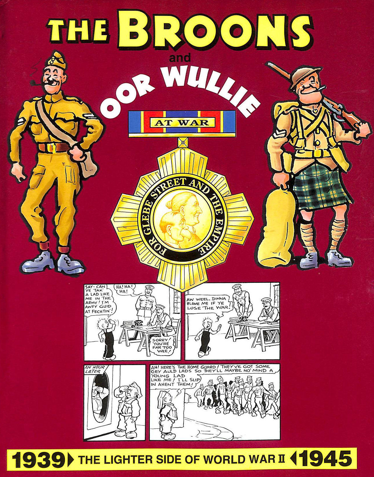 Image for The Broons and Oor Wullie: Lighter Side of World War II, 1939-45 v. 2 [The Broons and oor Wullie at War]