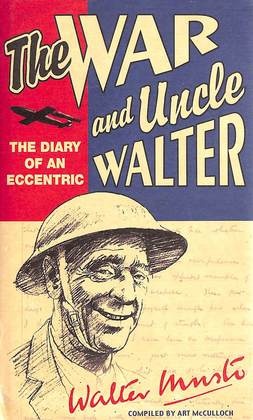 Image for THE WAR AND UNCLE WALTER. DIARY OF AN ECCENTRIC WALTER MUSTO