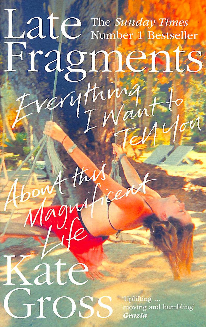 Image for Late Fragments: Everything I Want to Tell You (About This Magnificent Life)