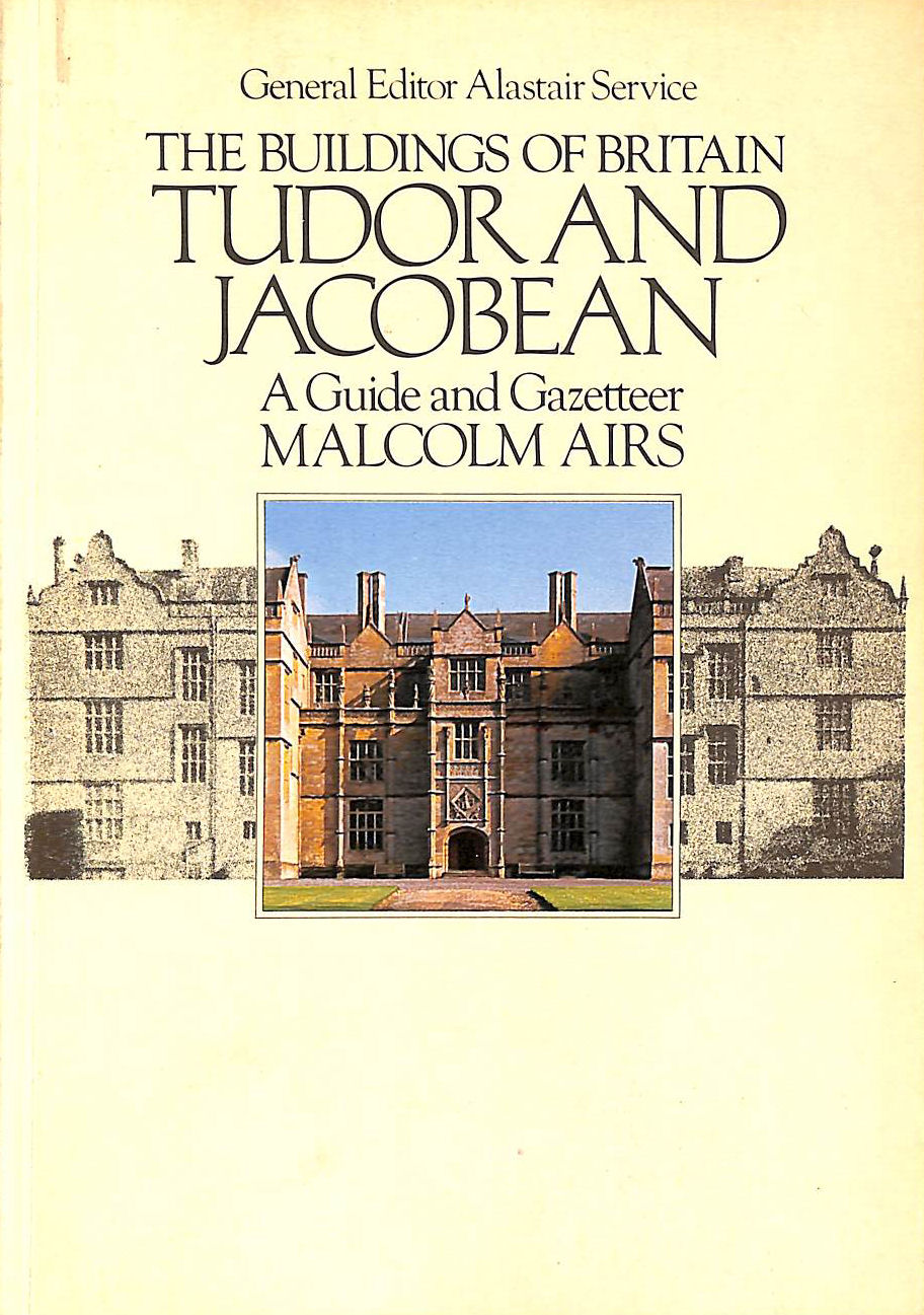 Image for The Buildings of Britain: Tudor & Jacobean. A Guide and Gazetteer