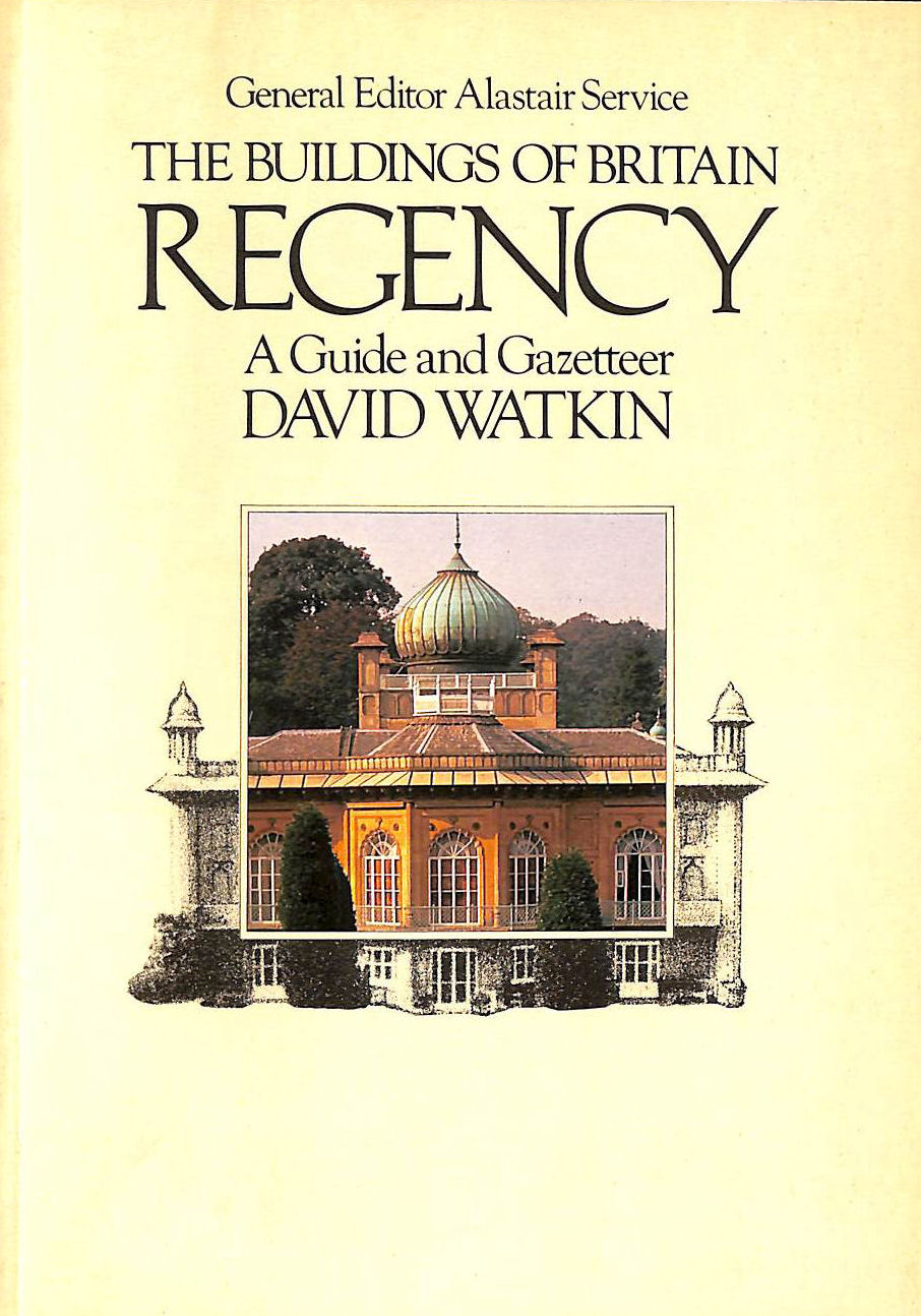 Image for The Buildings of Britain - Regency 1790-1840 - A Guide and Gazetteer