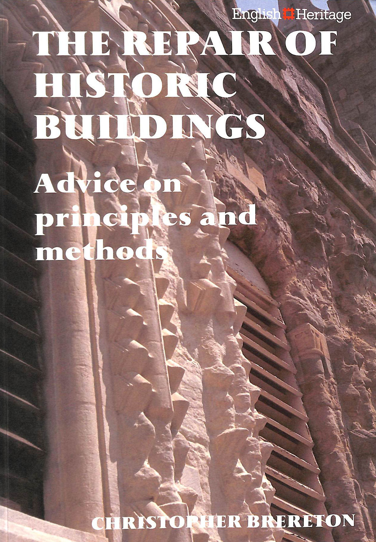 Image for The Repair of Historic Buildings: Advice on Principles and Methods