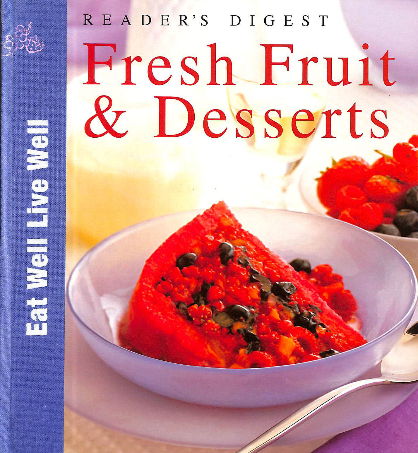 Image for Fresh Fruit and Desserts (Eat Well, Live Well S.)