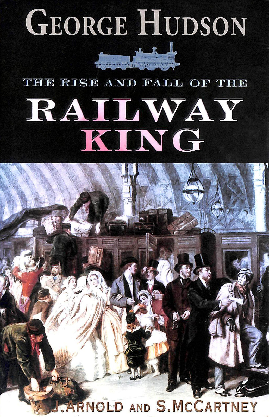 Image for George Hudson: The Rise and Fall of the Railway King