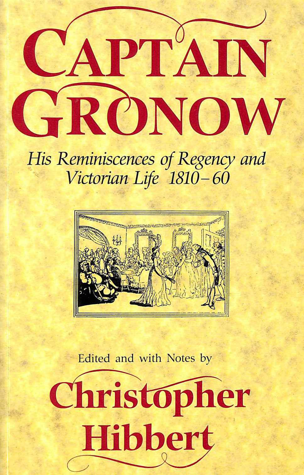 Image for Captain Gronow: His Reminiscences of Regency and Victorian Life, 1810-60
