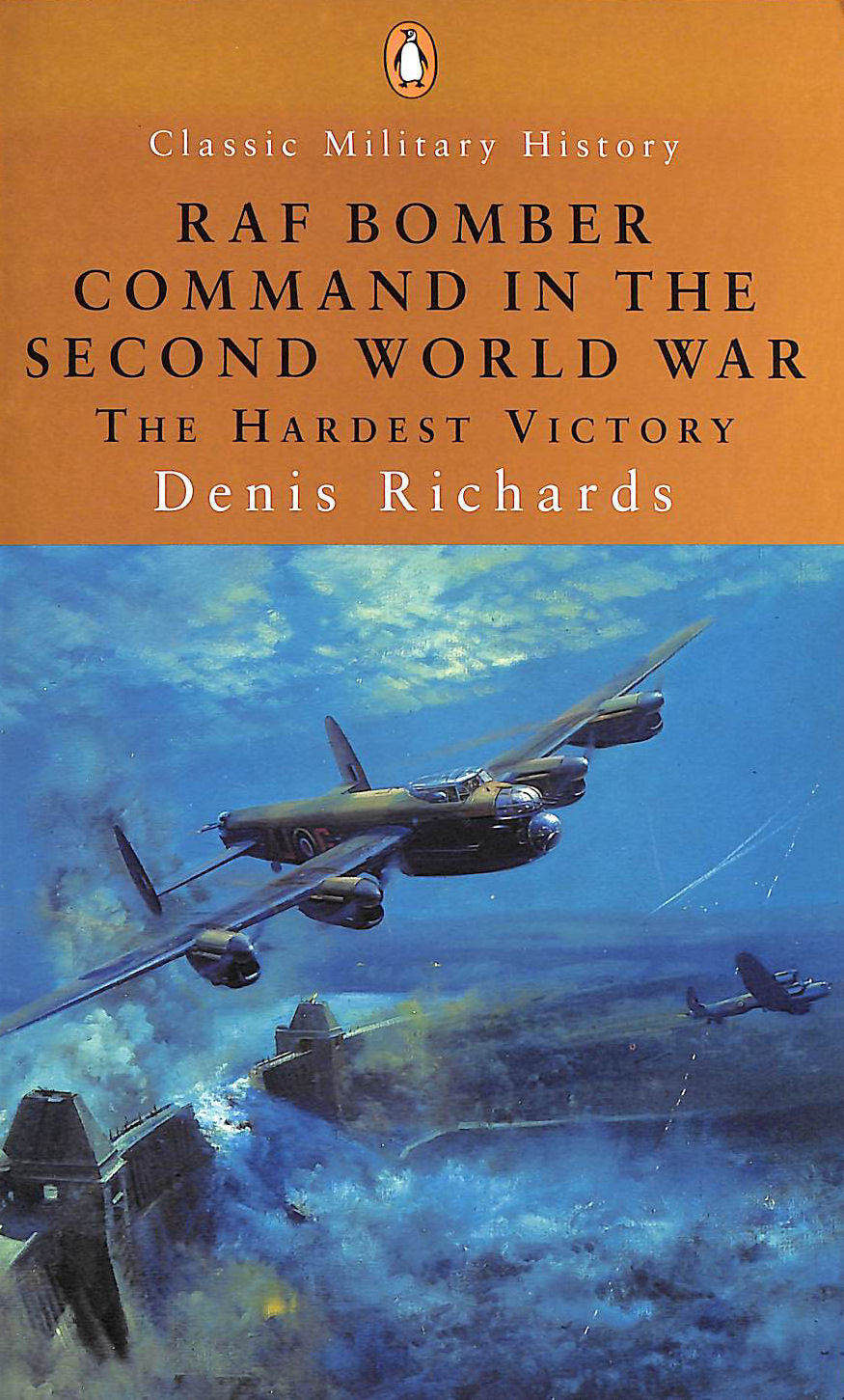 Image for RAF Bomber Command in the Second World War (Penguin Classic Military History S.): The Hardest Victory