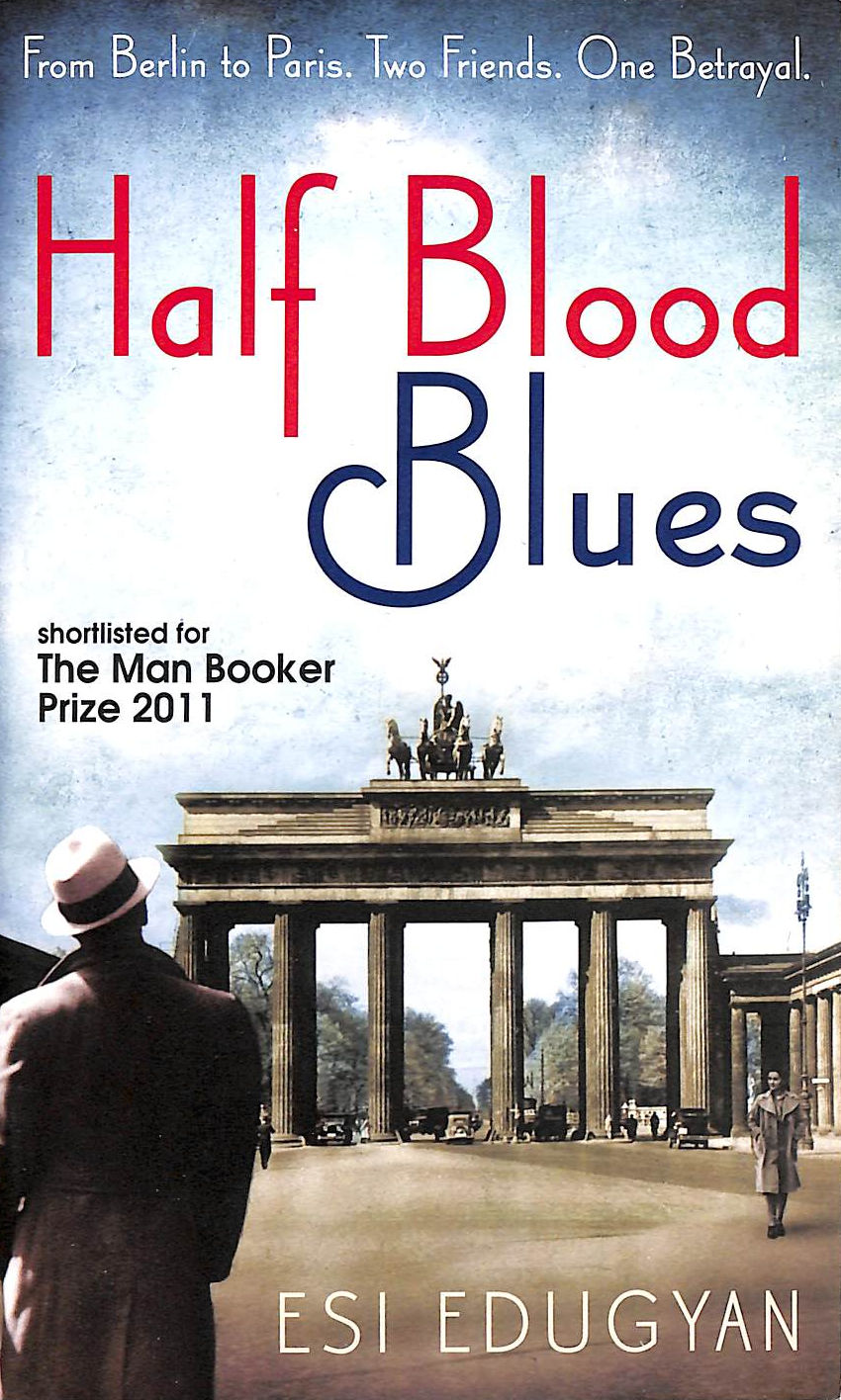 Image for Half Blood Blues: Shortlisted for the Man Booker Prize 2011
