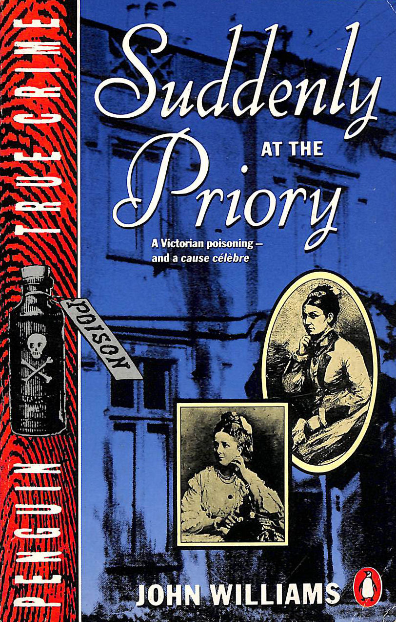 Image for Suddenly at the Priory: Story of the Bravo Murder Case (True Crime S.)