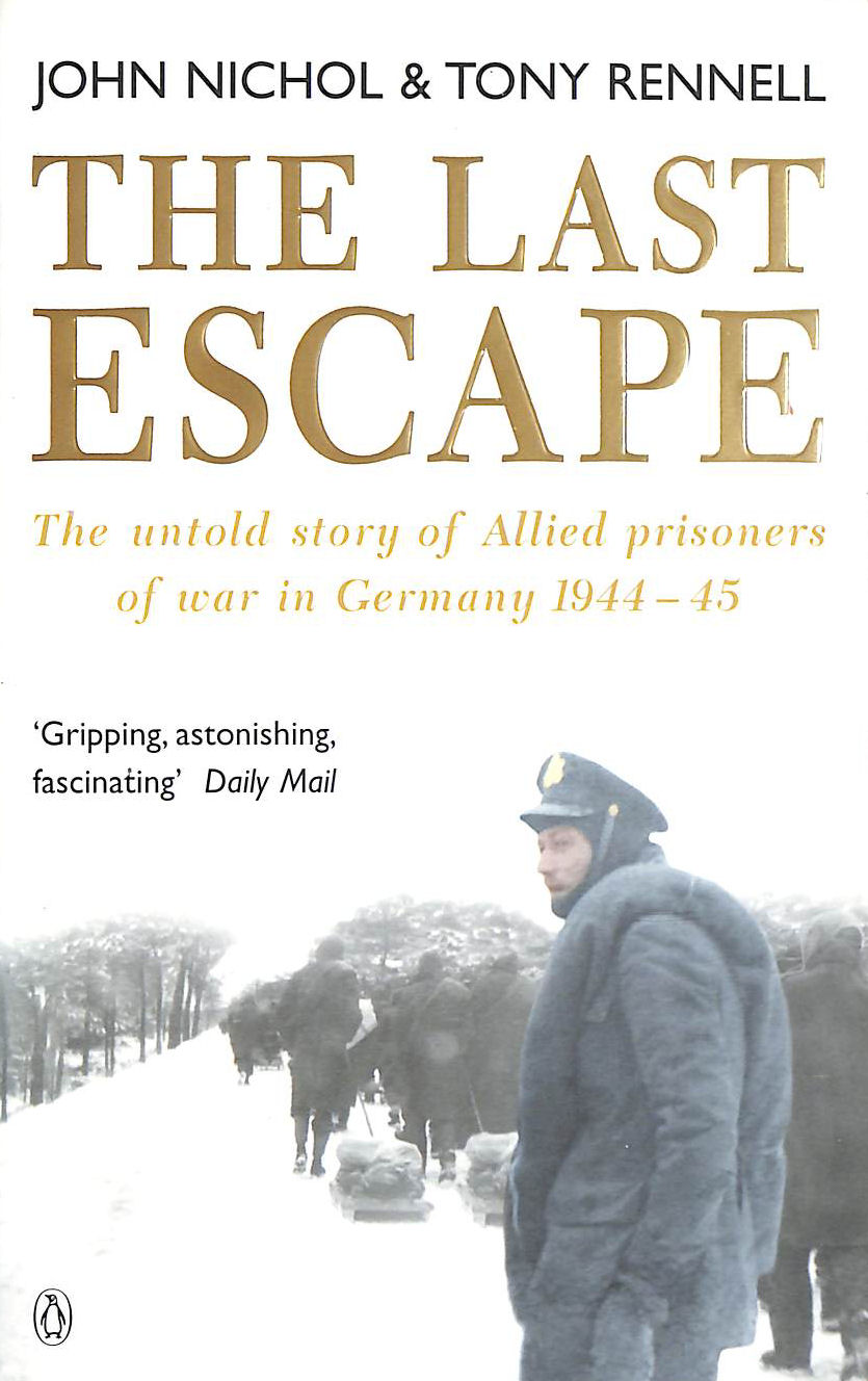 Image for The Last Escape: The Untold Story of Allied Prisoners of War in Germany 1944-1945 (Untold Story of Allied Prisoners of War in Germany 1944-5)