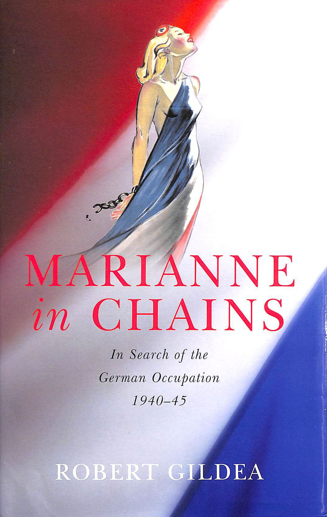 Image for Marianne In Chains: In Search of the German Occupation 1940-45