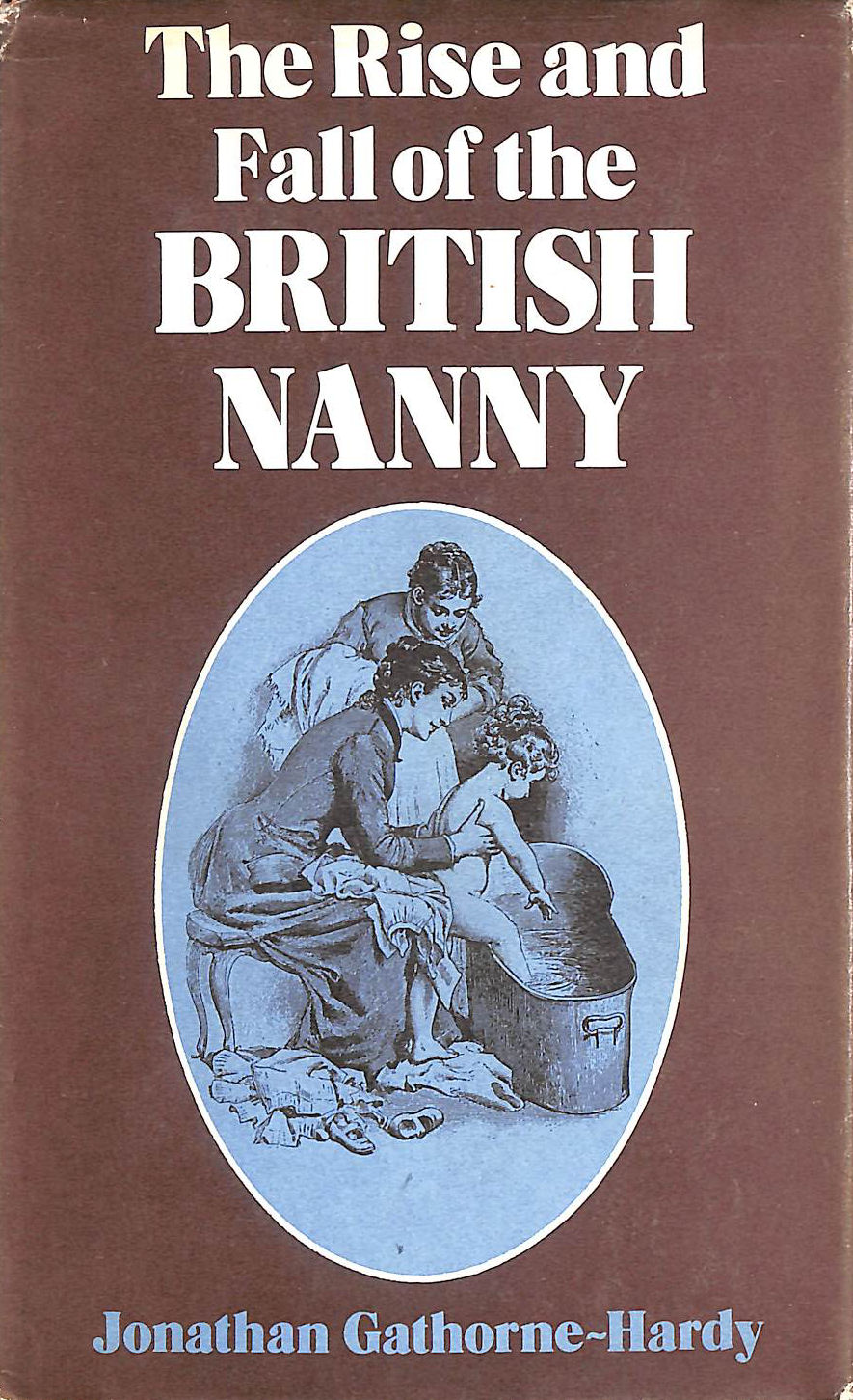 Image for The Rise and Fall of the British Nanny