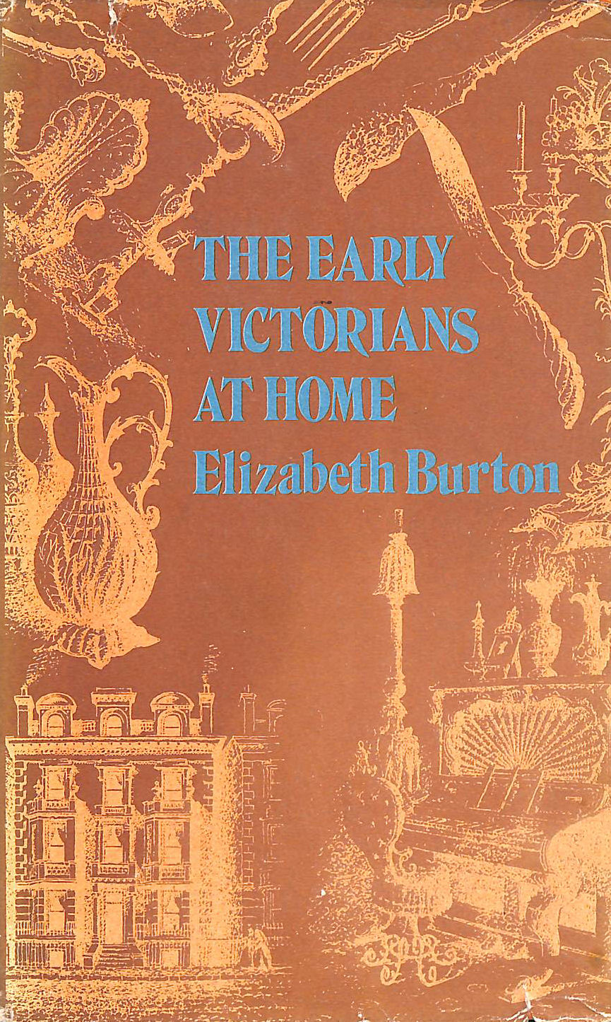 Image for The Early Victorians at Home 1837-1861