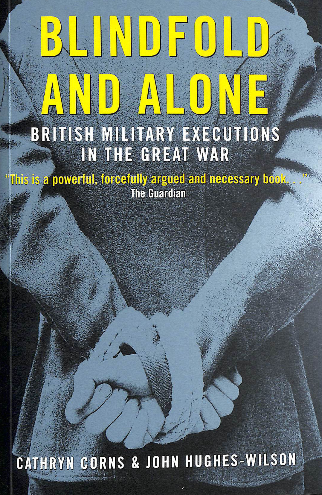 Image for Blindfold and Alone: British Military Executions in the Great War (Cassell Military Paperbacks)