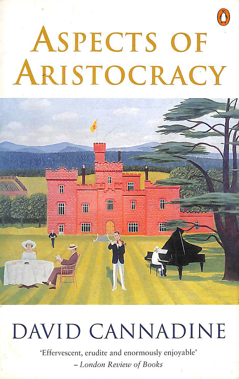 Image for Aspects of Aristocracy: Grandeur And Decline in Modern Britain (Penguin history)