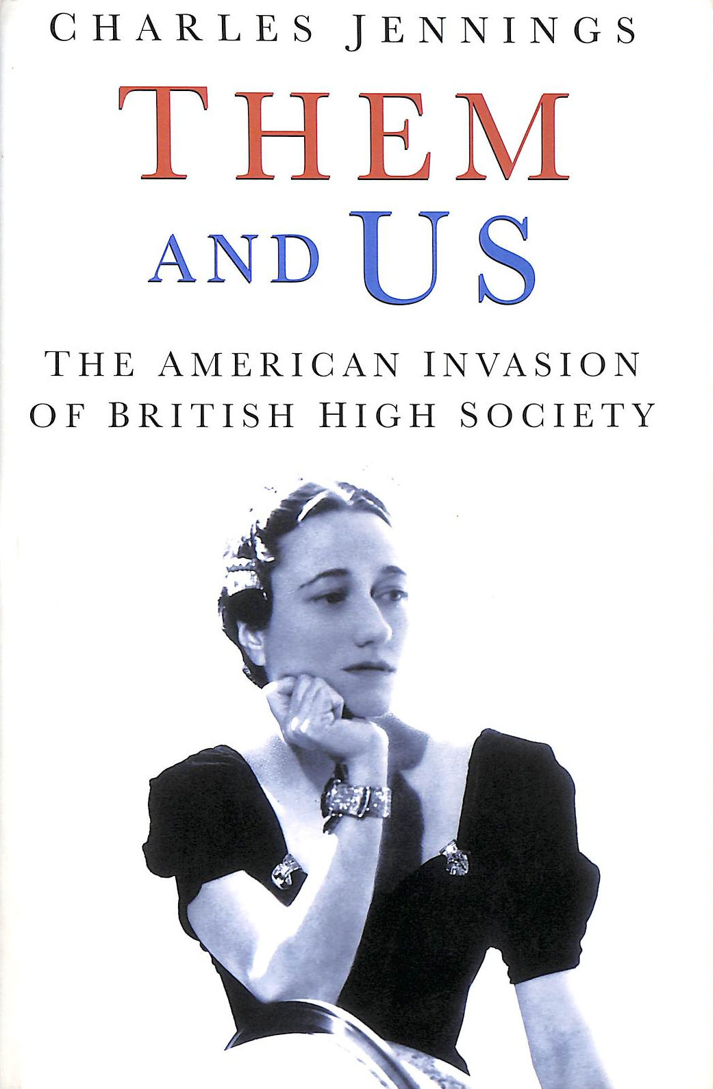 Image for Them and Us: The American Invasion of British High Society