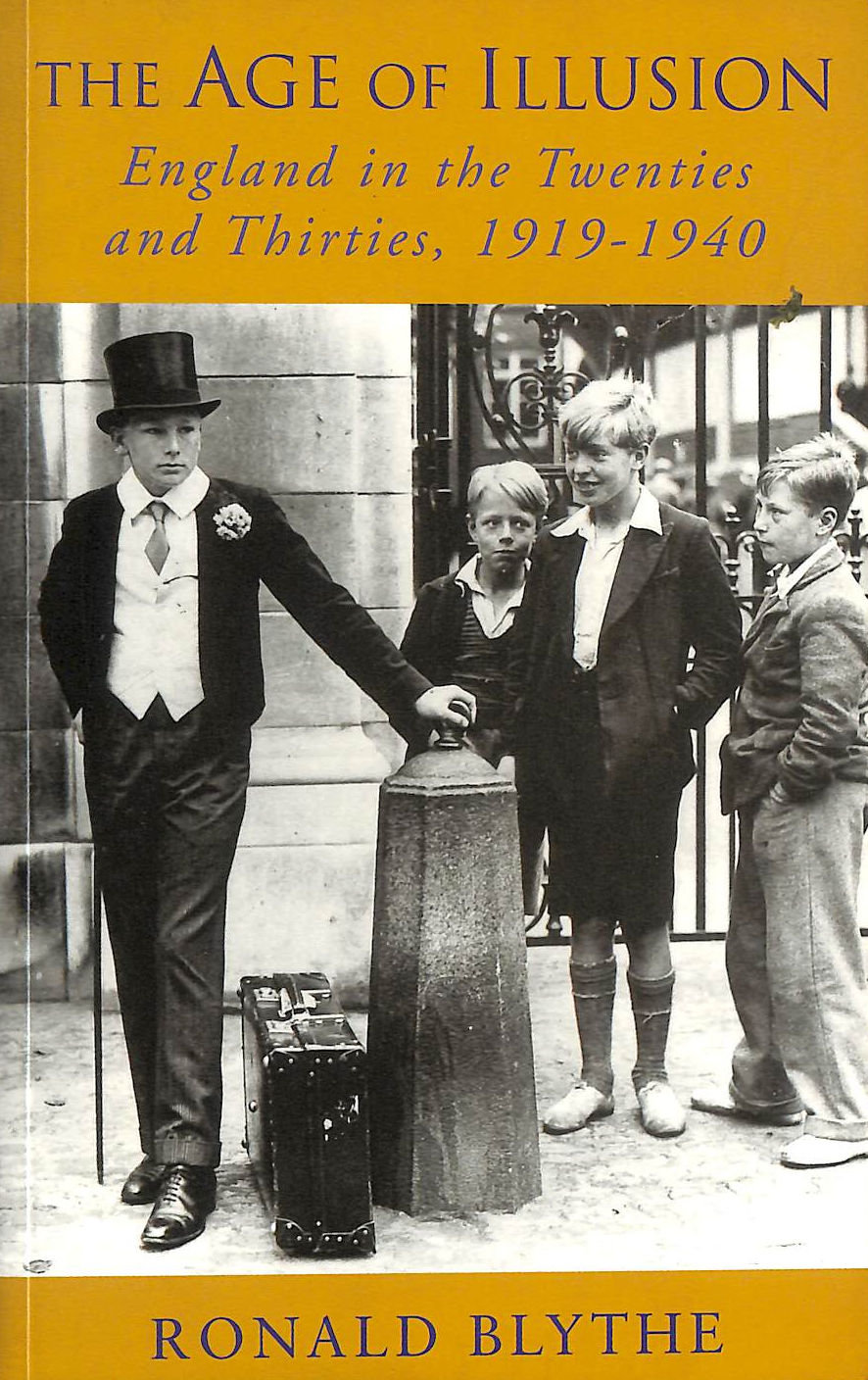Image for The Age of Illusion - England in the Twenties 1920s and Thirties 1930s 1919-1940