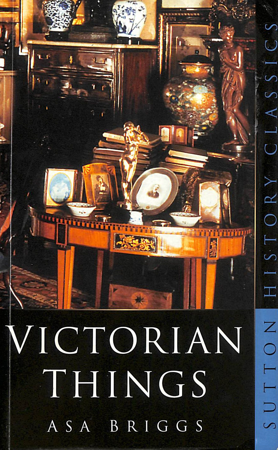 Image for Victorian Things (Sutton History Classics)