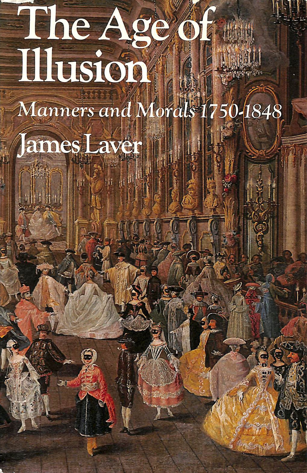 Image for Age of Illusion: Manners and Morals, 1750-1848