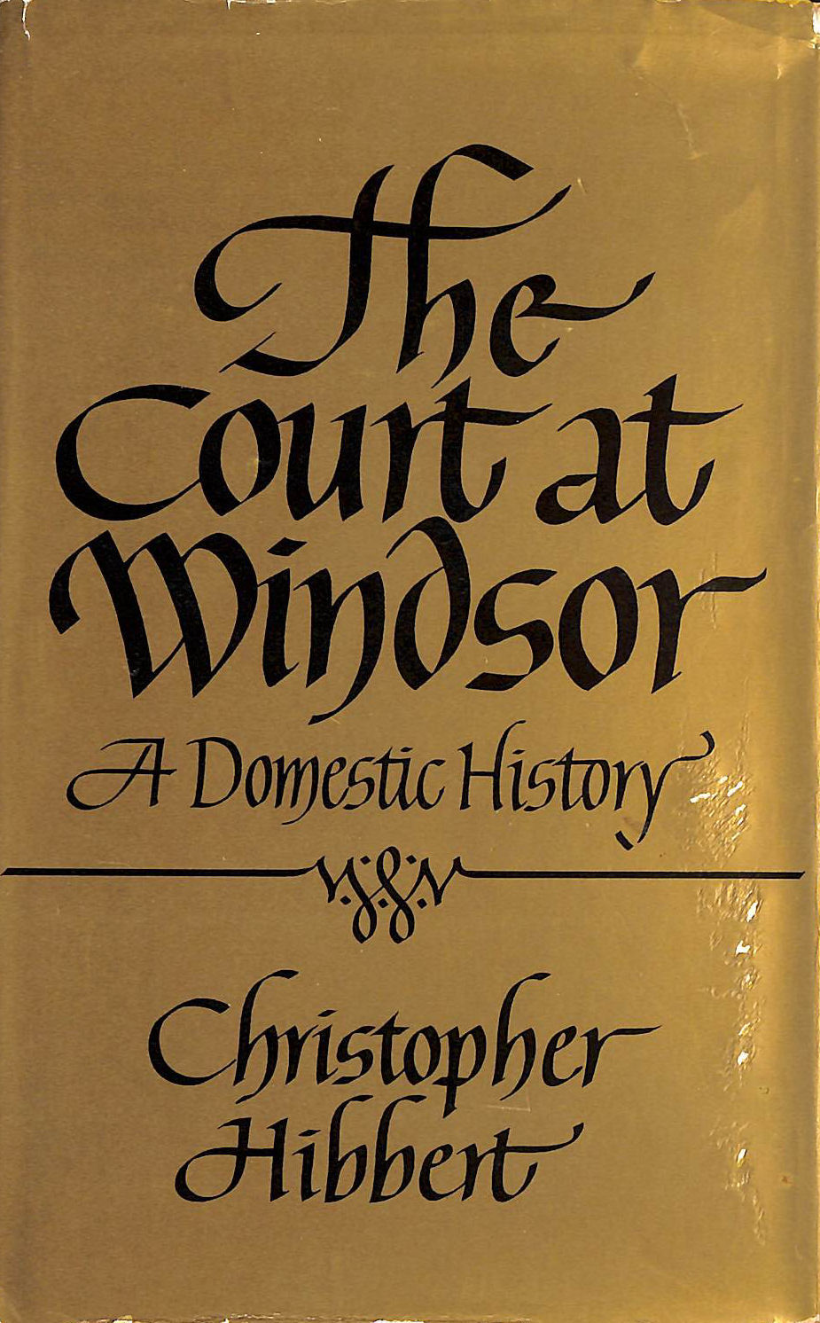 Image for THE COURT AT WINDSOR : A DOMESTIC HISTORY