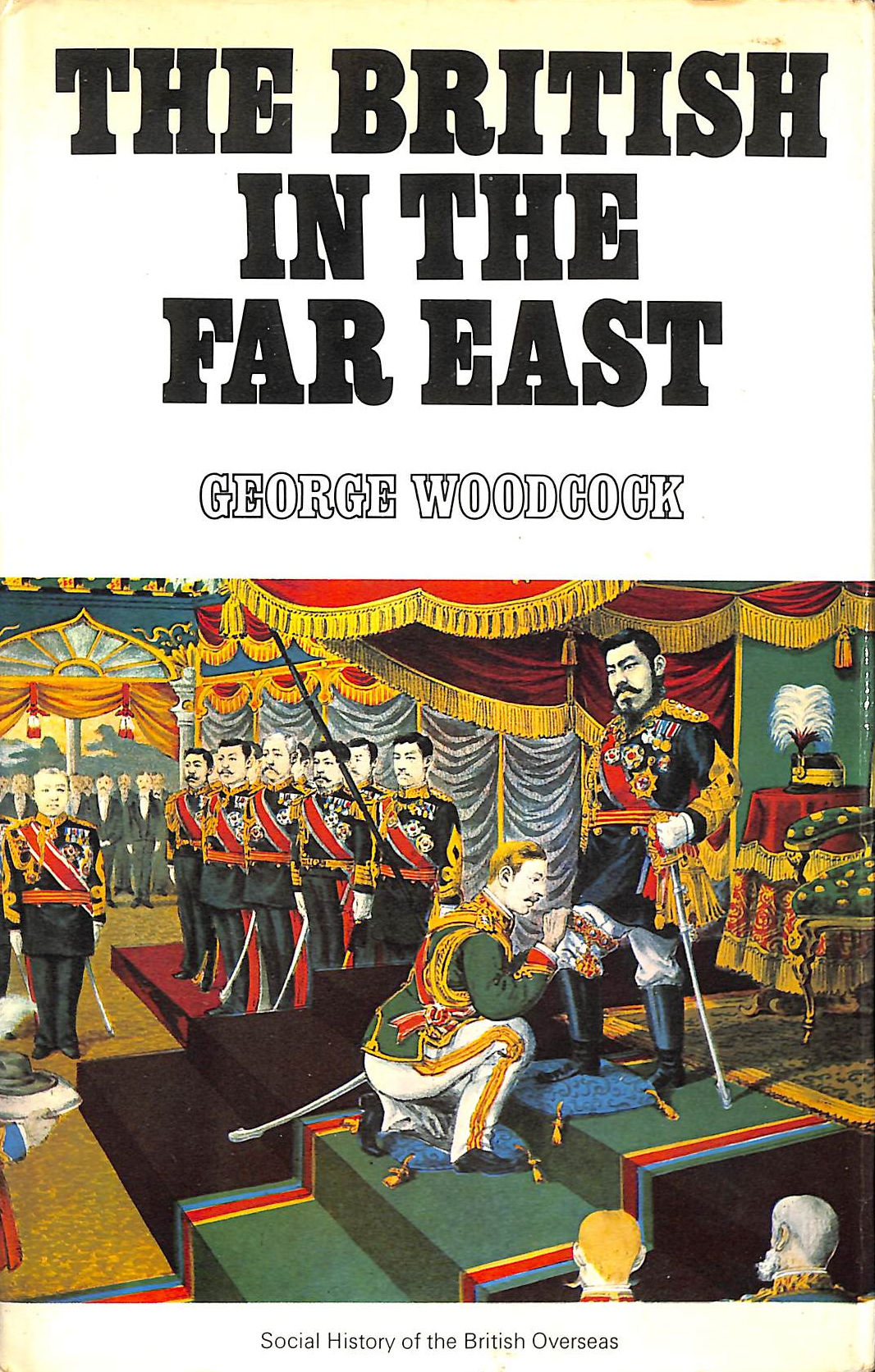 Image for British in the Far East (A social history of the British overseas)