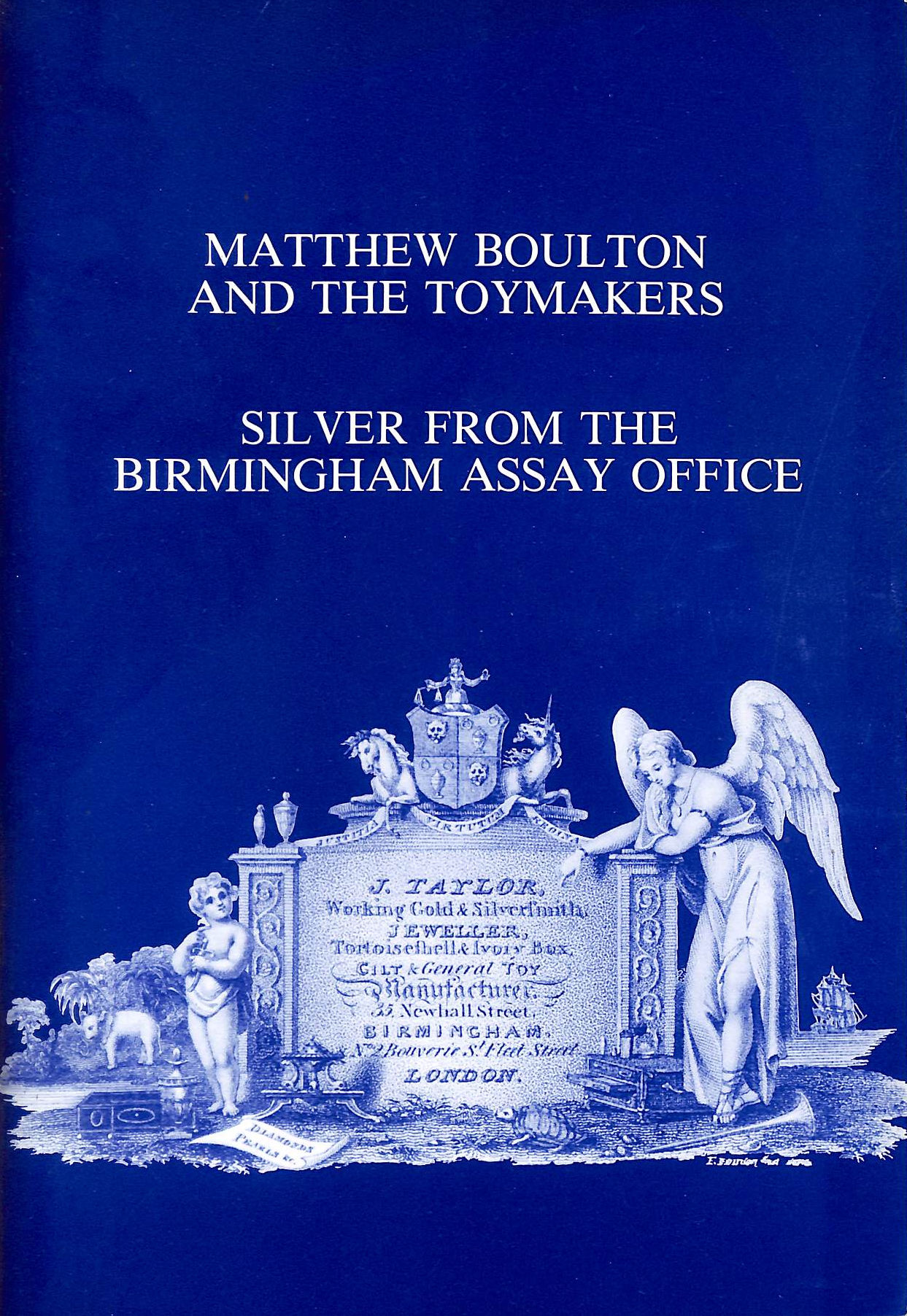 Image for Matthew Boulton and the toymakers : silver from the Birmingham Assay Office : 15th-26th November, 1982 : catalogue of an exhibition at Goldsmiths' Hall, Foster Lane, London