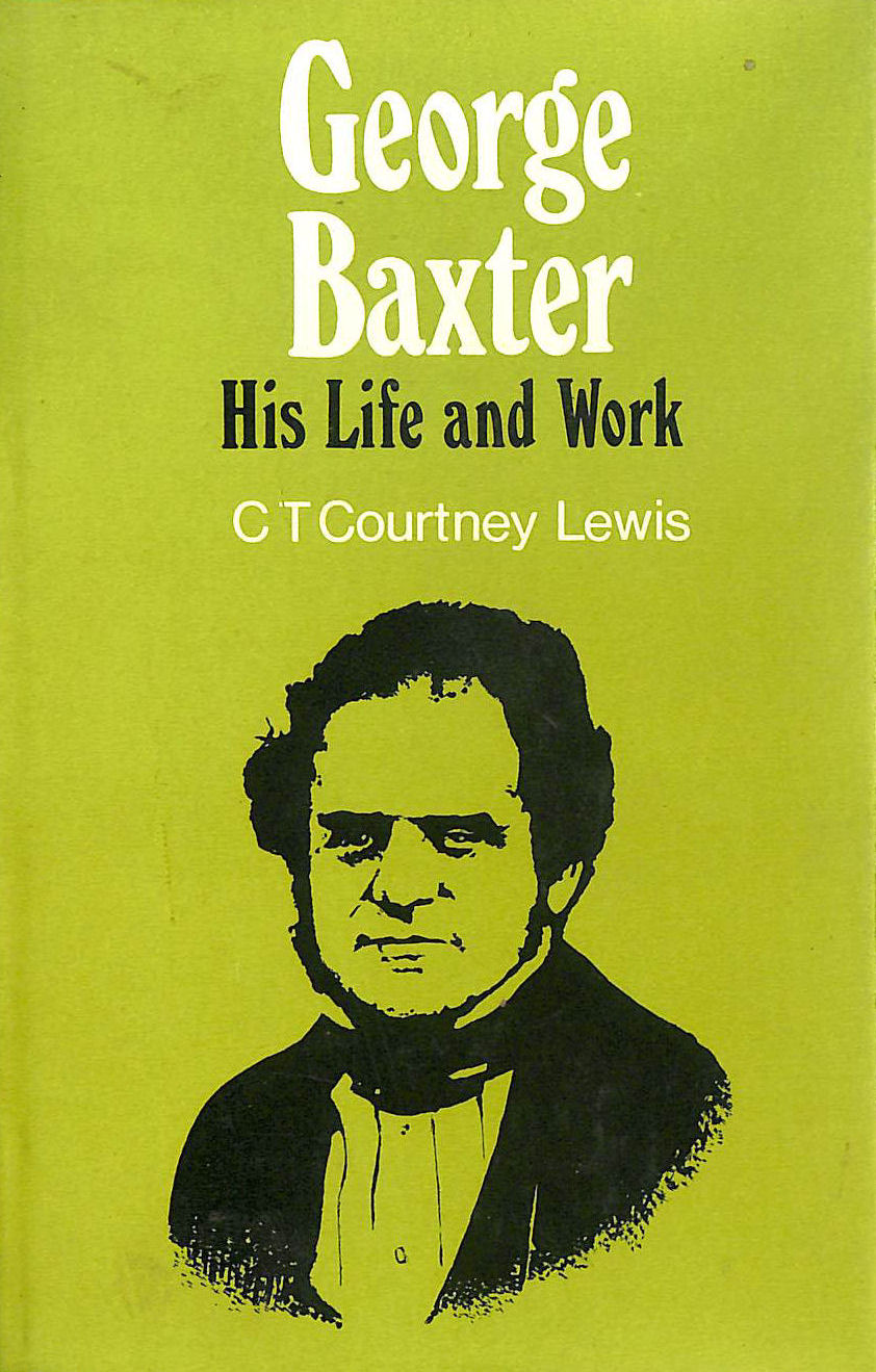 Image for George Baxter, Colour Printer: His Life and Work
