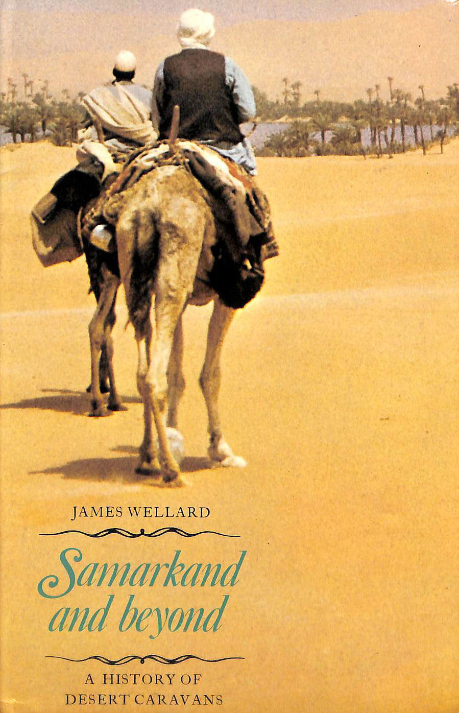 Image for Samarkand and beyond a history of desert caravans