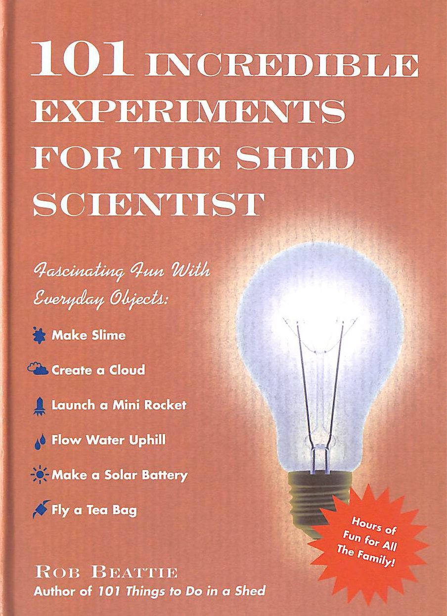 Image for 101 Incredible Experiments for the Shed Scientist