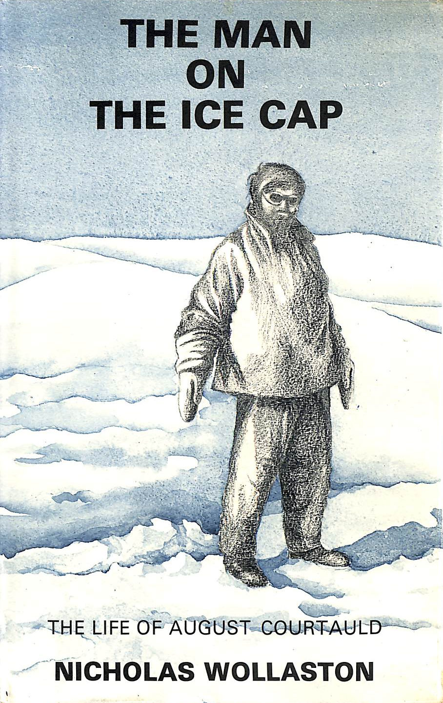 Image for Man on the Ice Cap: Life of August Courtauld
