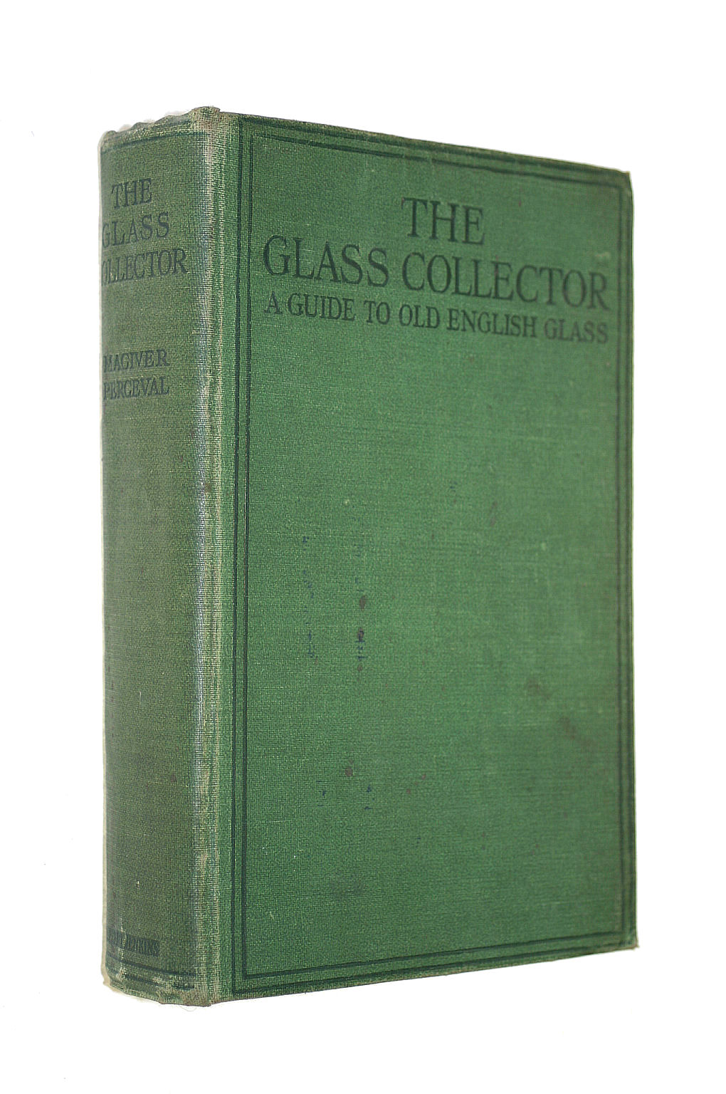 Image for The Glass Collector, A Guide to Old English Glass
