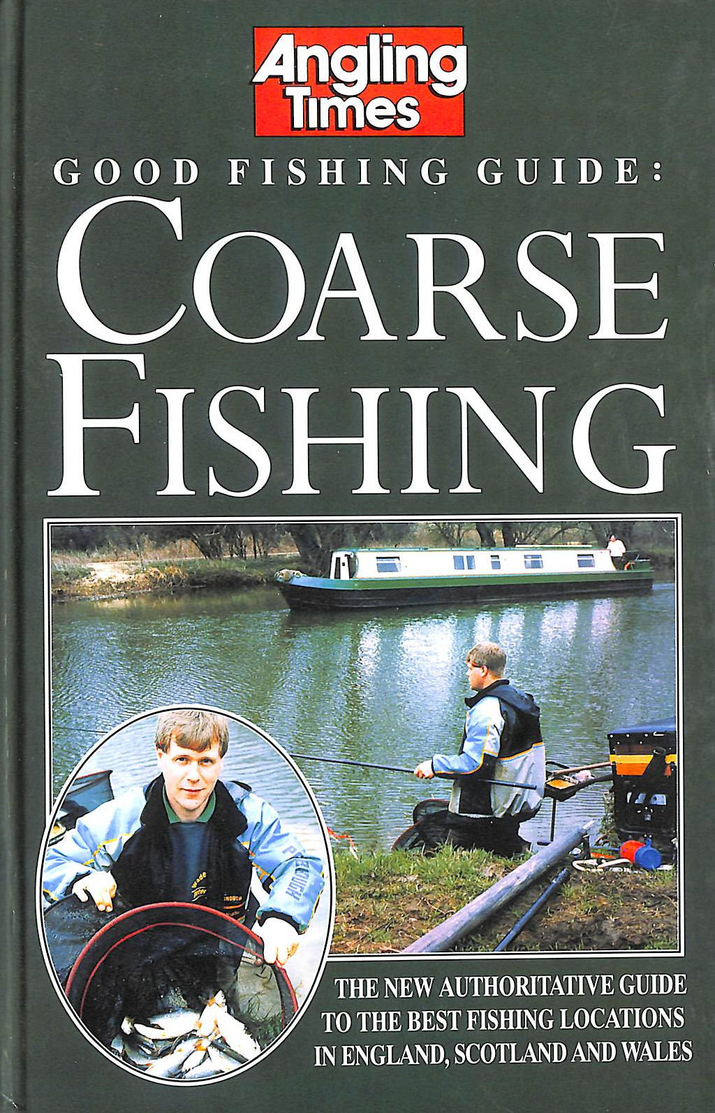 "Image for ""Angling Times"" Good Fishing Guide: Coarse Fishing: New Authoritative Guide to the Best Fishing Locations in England, Scotland and Wales"