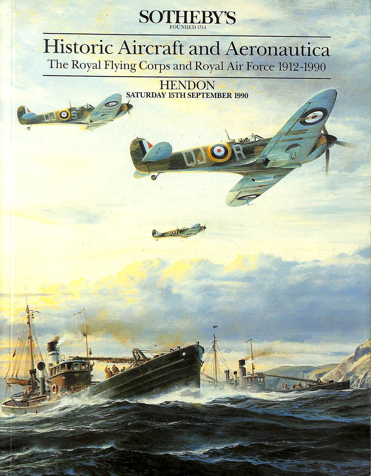 Image for Sothebys:  Historic Aircraft and Aeronautica - The Royal Flying Corps and Royal Air Force 1912-1990 - Hendon