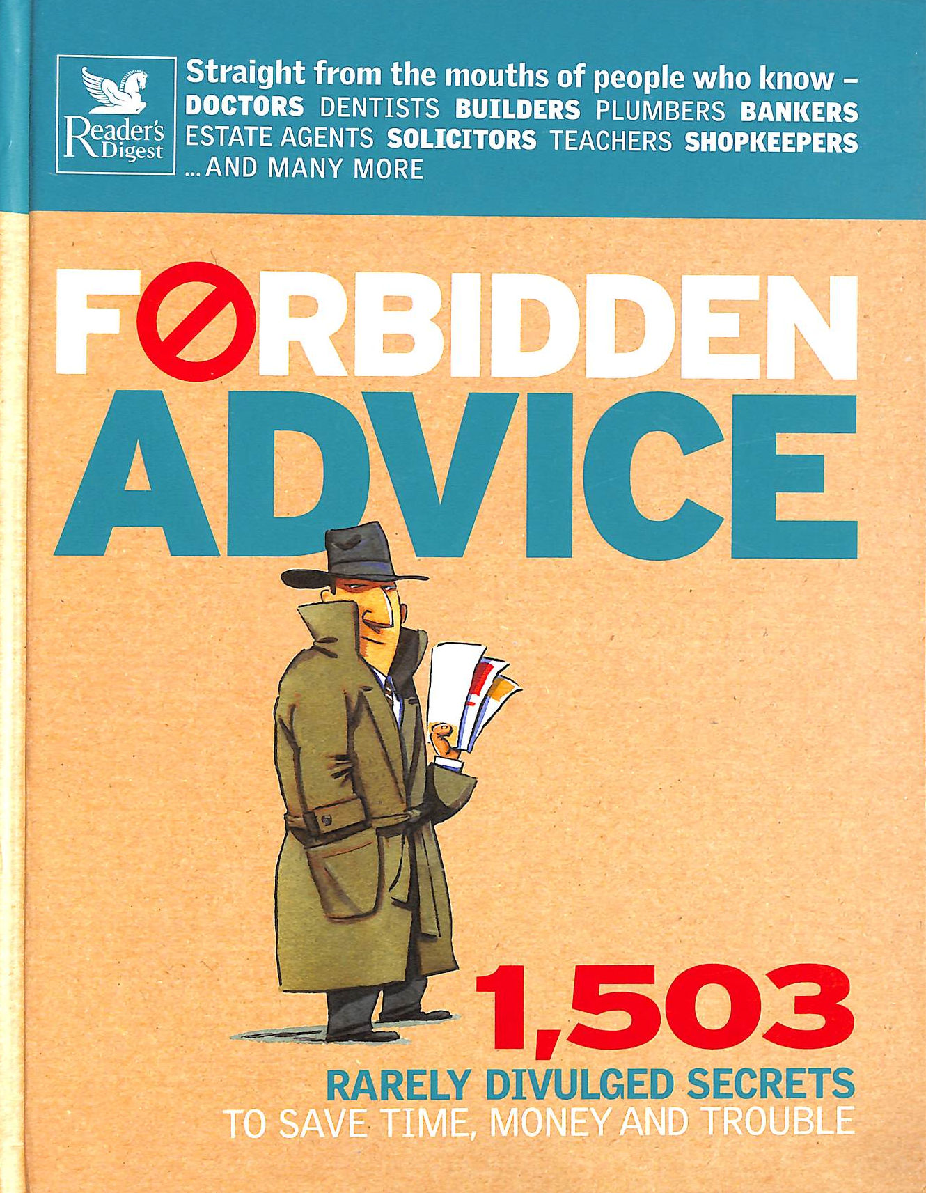 Image for Forbidden Advice: 1, 503 Rarely Divulged Secrets to Save Time, Money and Trouble (Readers Digest)