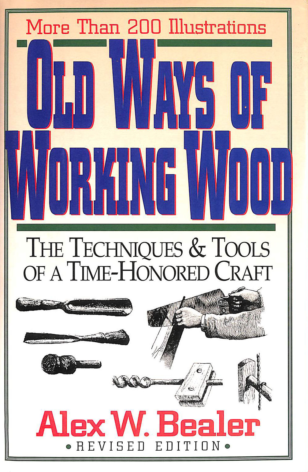 Image for Old Ways of Working Wood: Techniques and Tools of a Time Honoured Craft