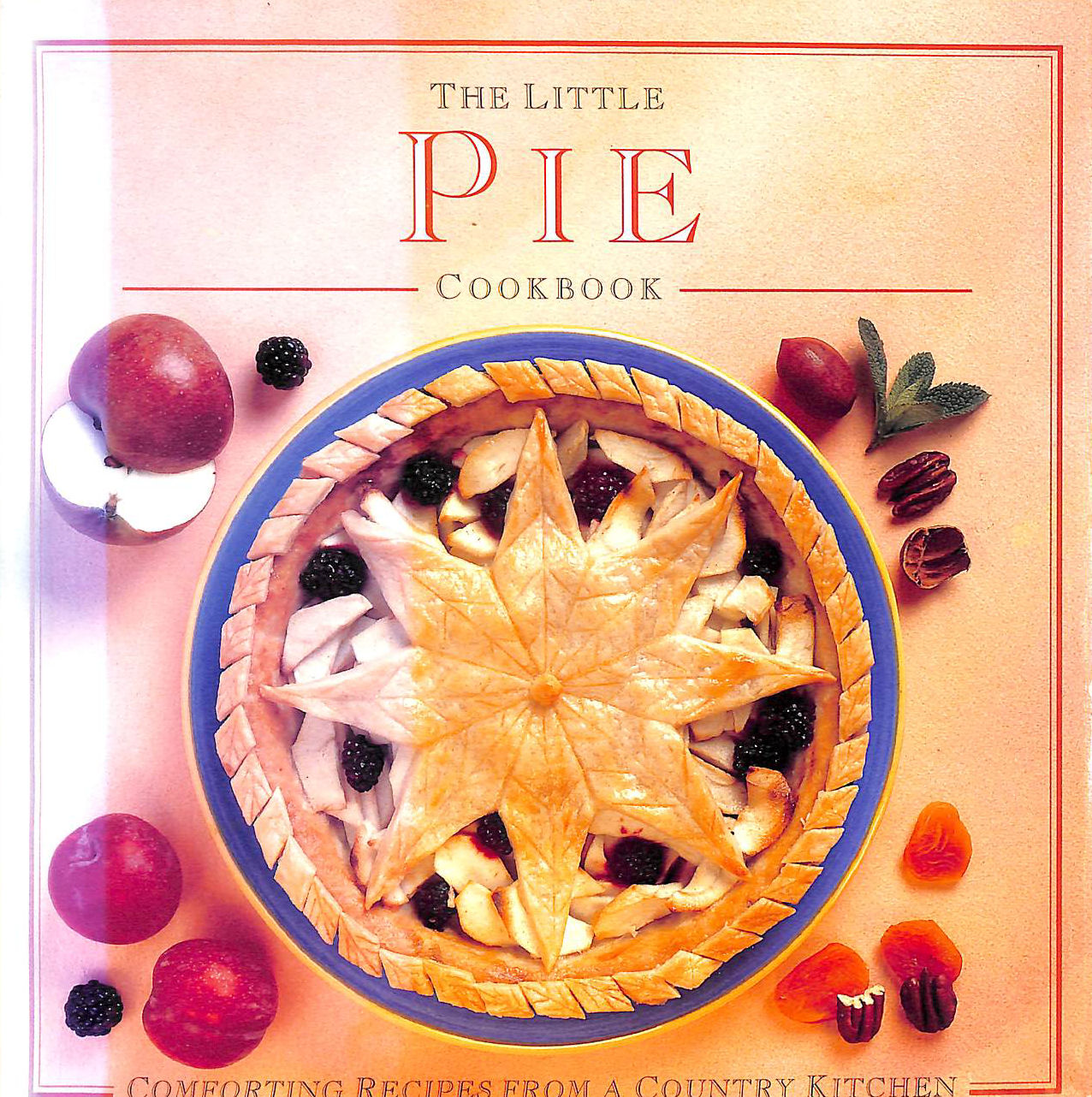 Image for The Little Pie Cookbook: Comforting Recipes from a Country Kitchen (Little Cookbook)