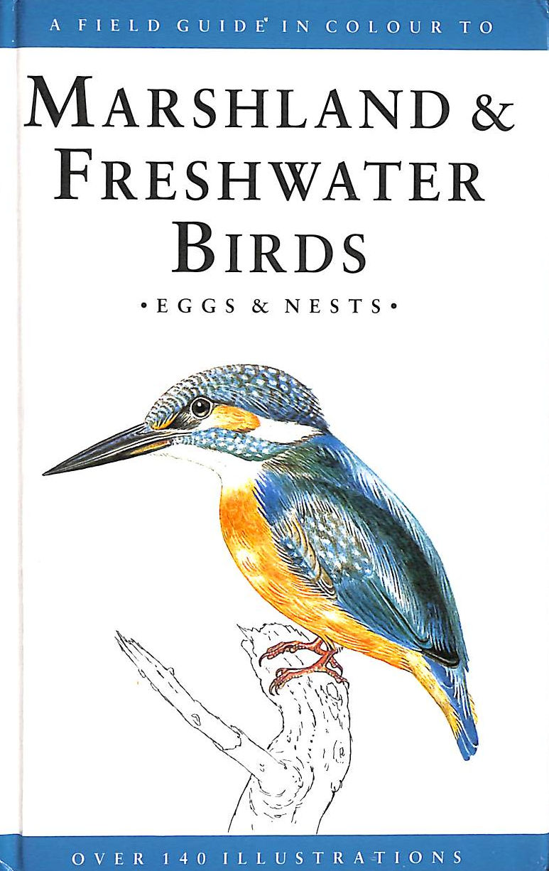 Image for A Field Guide in Colour to Marshlands and Freshwater Birds, Eggs and Nests