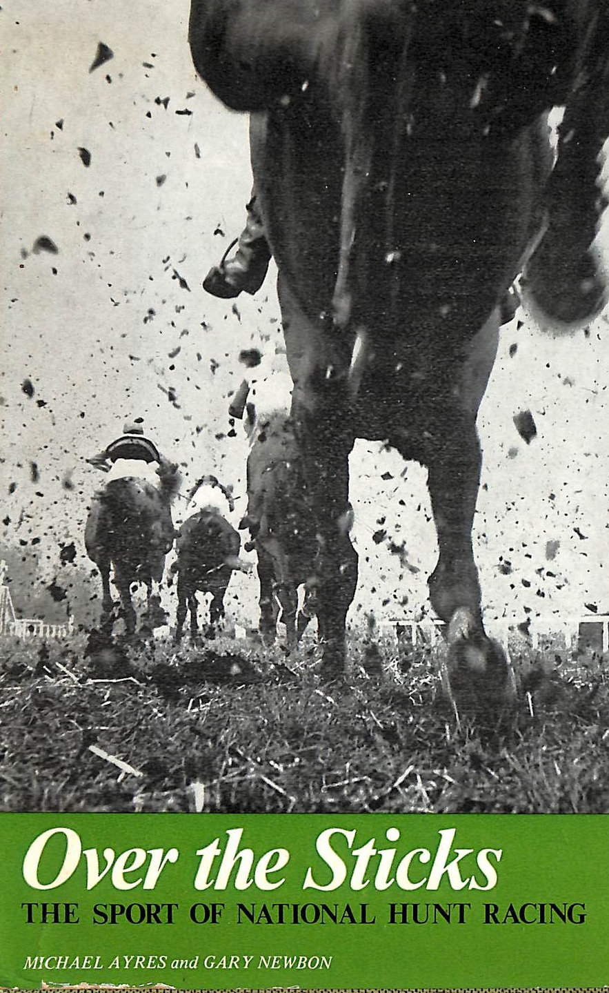 Image for Over the Sticks: The Sport of National Hunt Racing