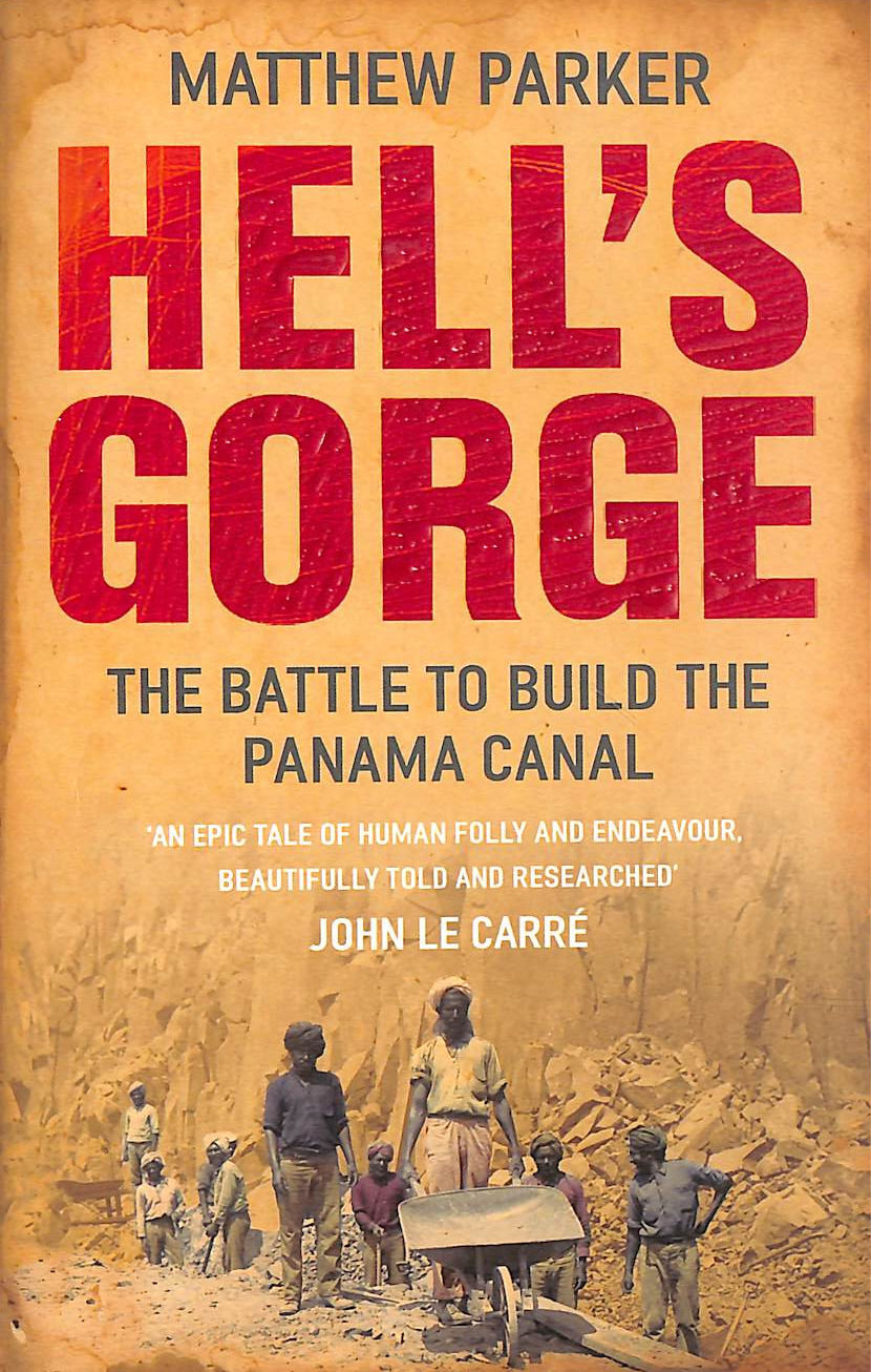 Image for Hell's Gorge: The Battle to Build the Panama Canal