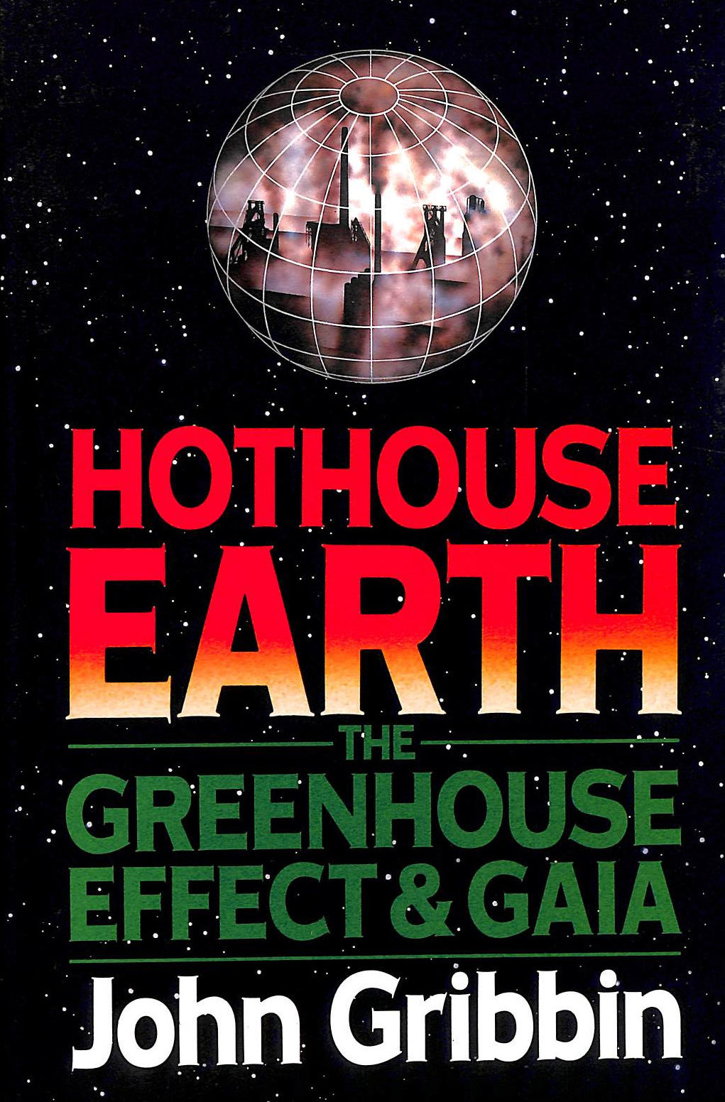 Image for Hothouse Earth: The Greenhouse Effect & Gaia